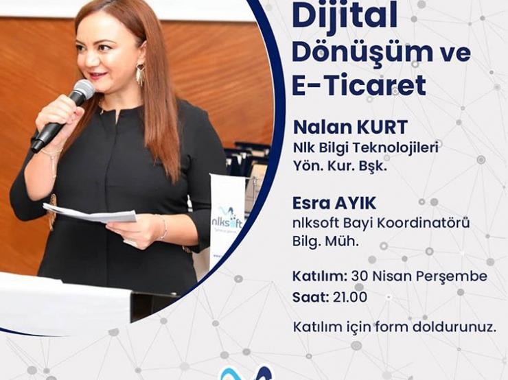 Dijital Dönüşüm ve E-ticaret konulu online seminerimiz Yönetim Kurulu Başkanımız Nalan Kurt'un katılımıyla düzenlendi.