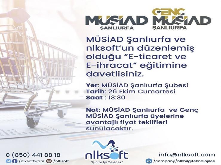"""Şanlıurfa MÜSİAD ve nlksoft'un  """"E-ticaret ve E-ihracat"""" eğitimi!"""